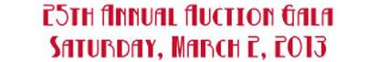 25th Annual Auction Gala Saturday,  March 2, 2013